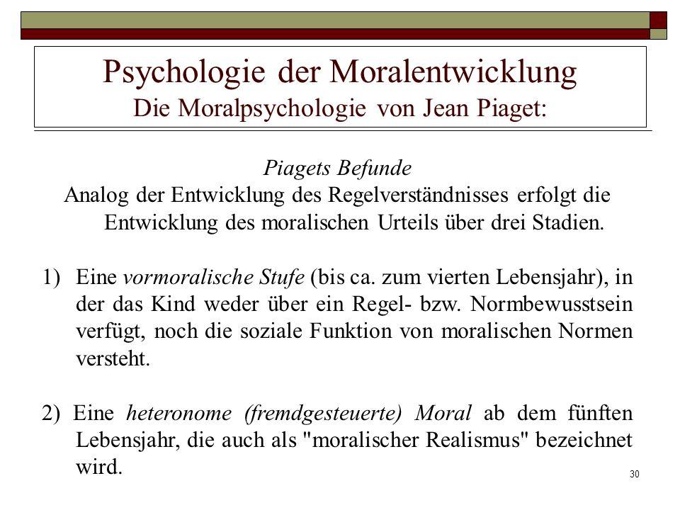 Psychologie der Moralentwicklung Die Moralpsychologie von Jean Piaget: