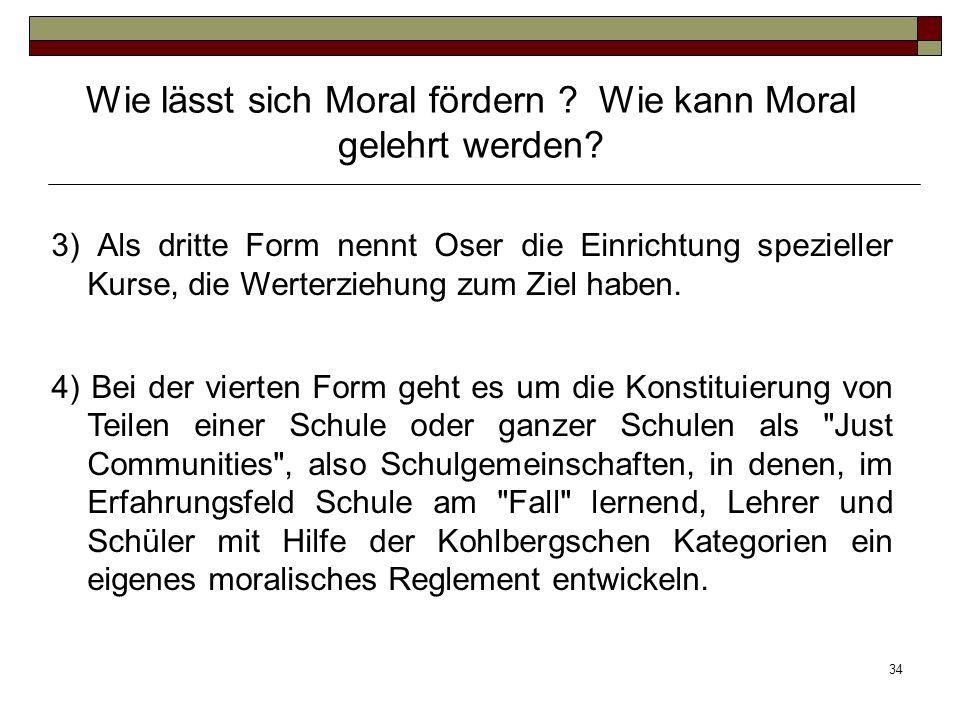 Wie lässt sich Moral fördern Wie kann Moral gelehrt werden