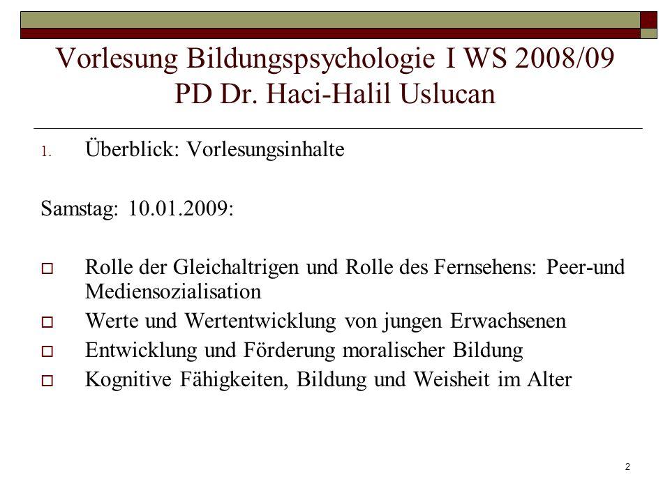 Vorlesung Bildungspsychologie I WS 2008/09 PD Dr. Haci-Halil Uslucan