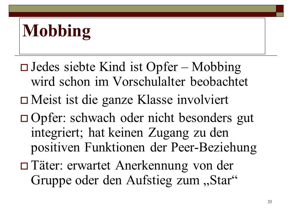 Mobbing Jedes siebte Kind ist Opfer – Mobbing wird schon im Vorschulalter beobachtet. Meist ist die ganze Klasse involviert.