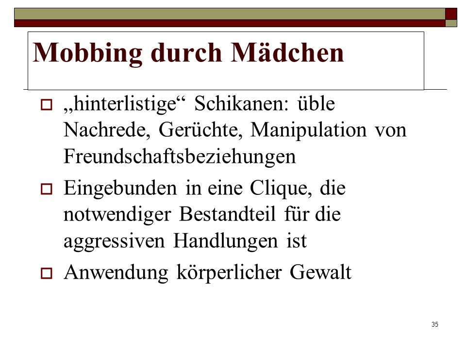 """Mobbing durch Mädchen """"hinterlistige Schikanen: üble Nachrede, Gerüchte, Manipulation von Freundschaftsbeziehungen."""