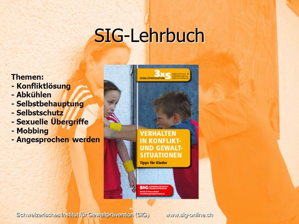 SIG-Lehrbuch Themen: - Konfliktlösung - Abkühlen - Selbstbehauptung - Selbstschutz - Sexuelle Übergriffe - Mobbing - Angesprochen werden.