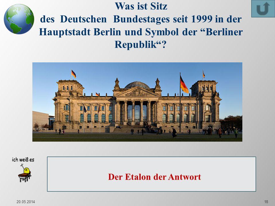 Was ist Sitz des Deutschen Bundestages seit 1999 in der Hauptstadt Berlin und Symbol der Berliner Republik