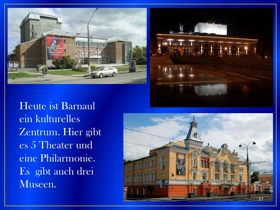 Heute ist Barnaul ein kulturelles Zentrum
