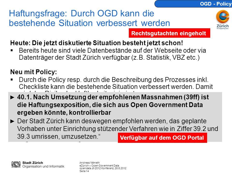 OGD - Policy Haftungsfrage: Durch OGD kann die bestehende Situation verbessert werden. Rechtsgutachten eingeholt.