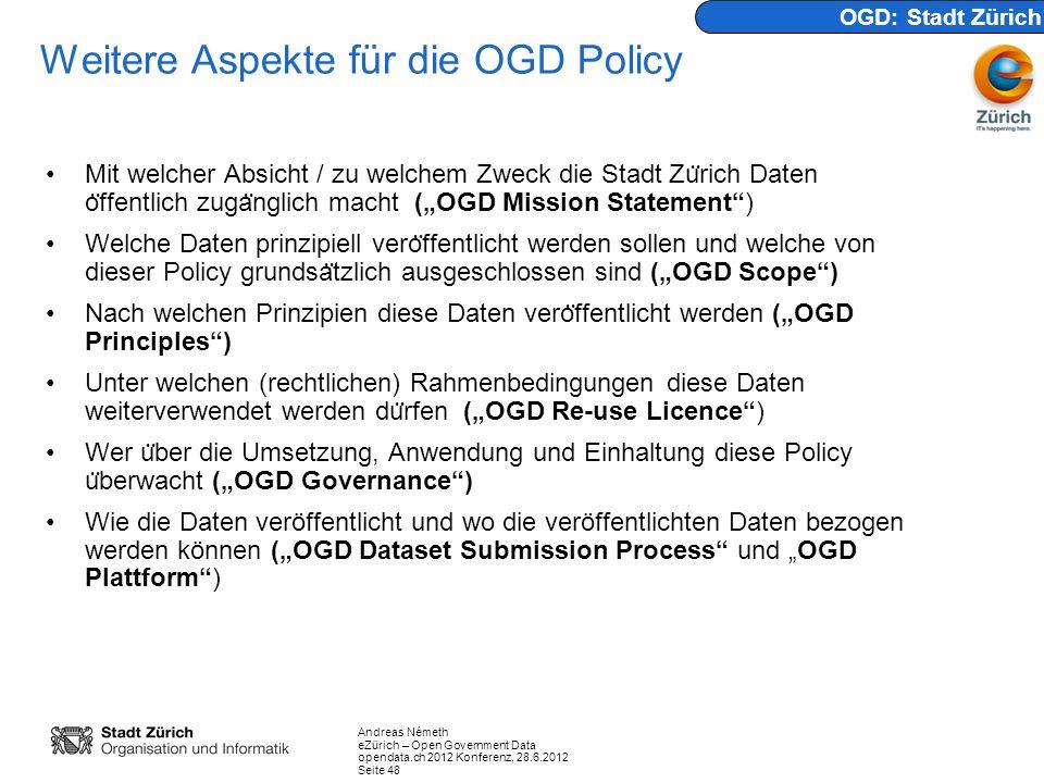 Weitere Aspekte für die OGD Policy