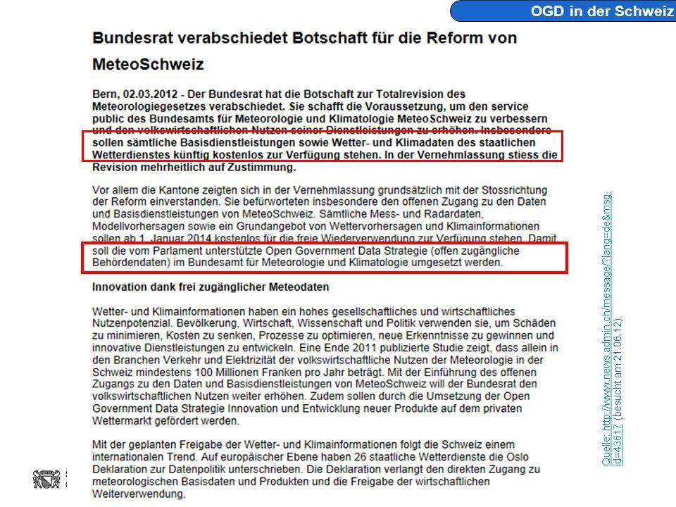 OGD in der Schweiz Quelle: http://www.news.admin.ch/message/ lang=de&msg-id=43617 (besucht am 21.06.12)