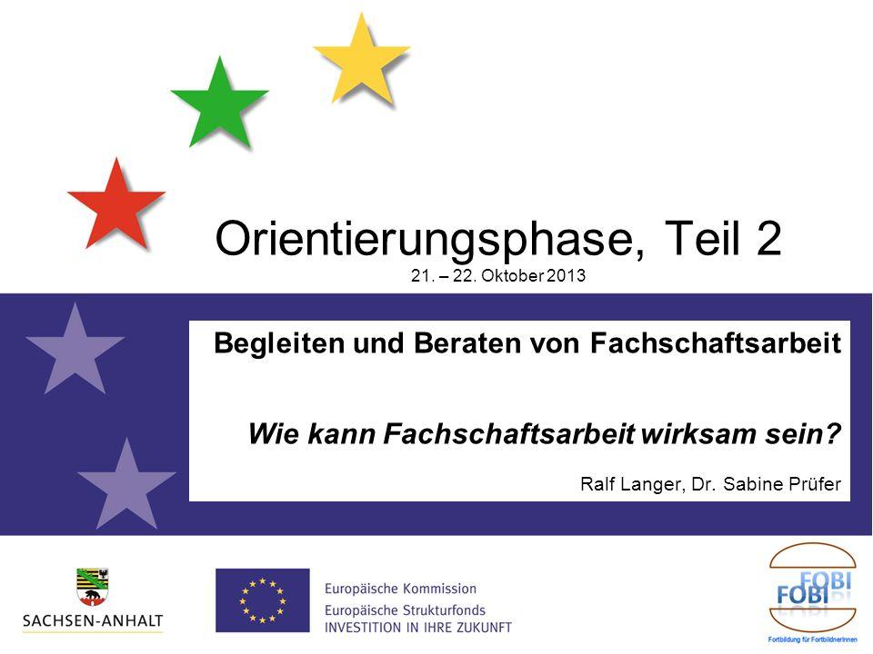 Orientierungsphase, Teil 2 21. – 22. Oktober 2013