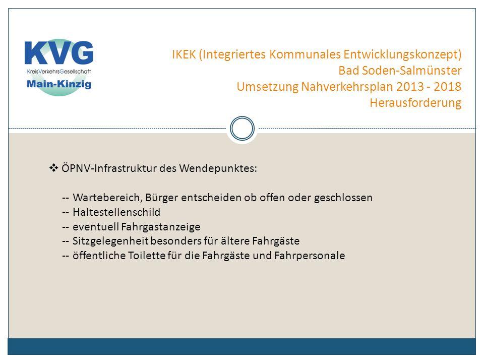 IKEK (Integriertes Kommunales Entwicklungskonzept) Bad Soden-Salmünster Umsetzung Nahverkehrsplan 2013 - 2018 Herausforderung