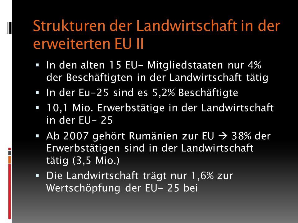 Strukturen der Landwirtschaft in der erweiterten EU II