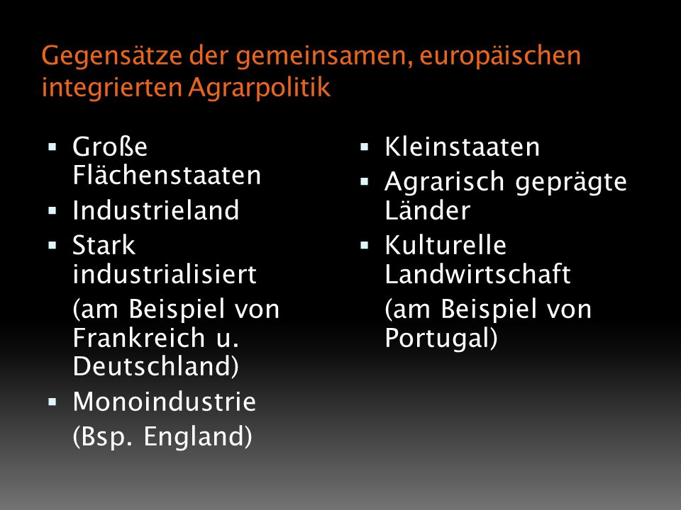 Gegensätze der gemeinsamen, europäischen integrierten Agrarpolitik