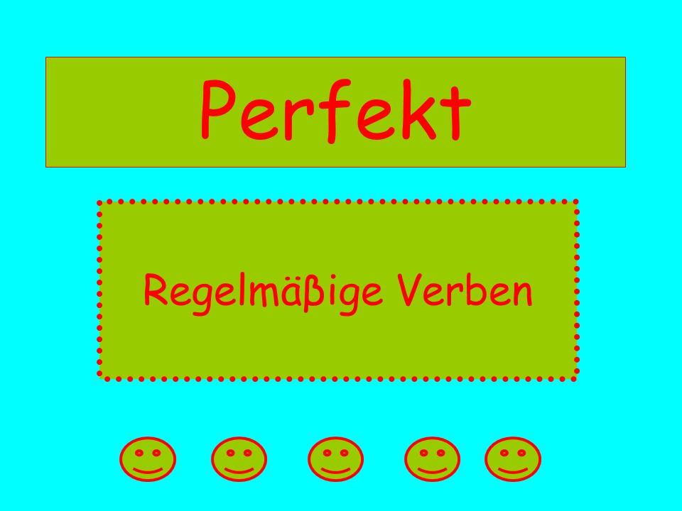 Perfekt Regelmäβige Verben