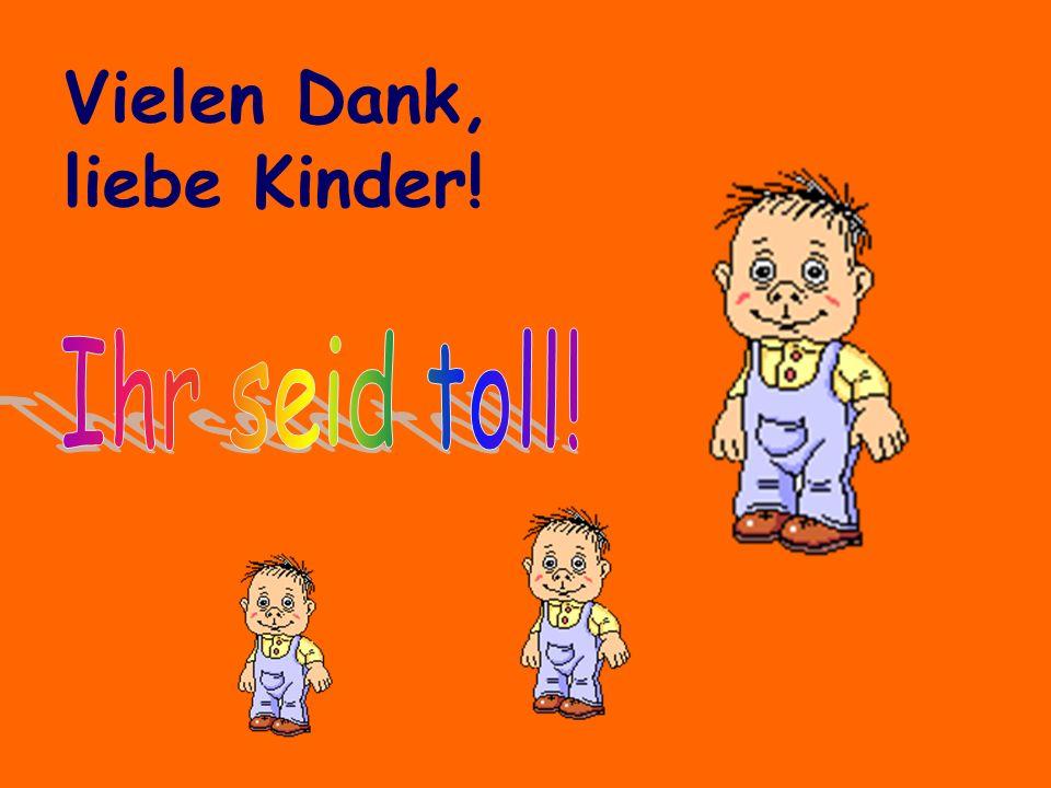 Vielen Dank, liebe Kinder!