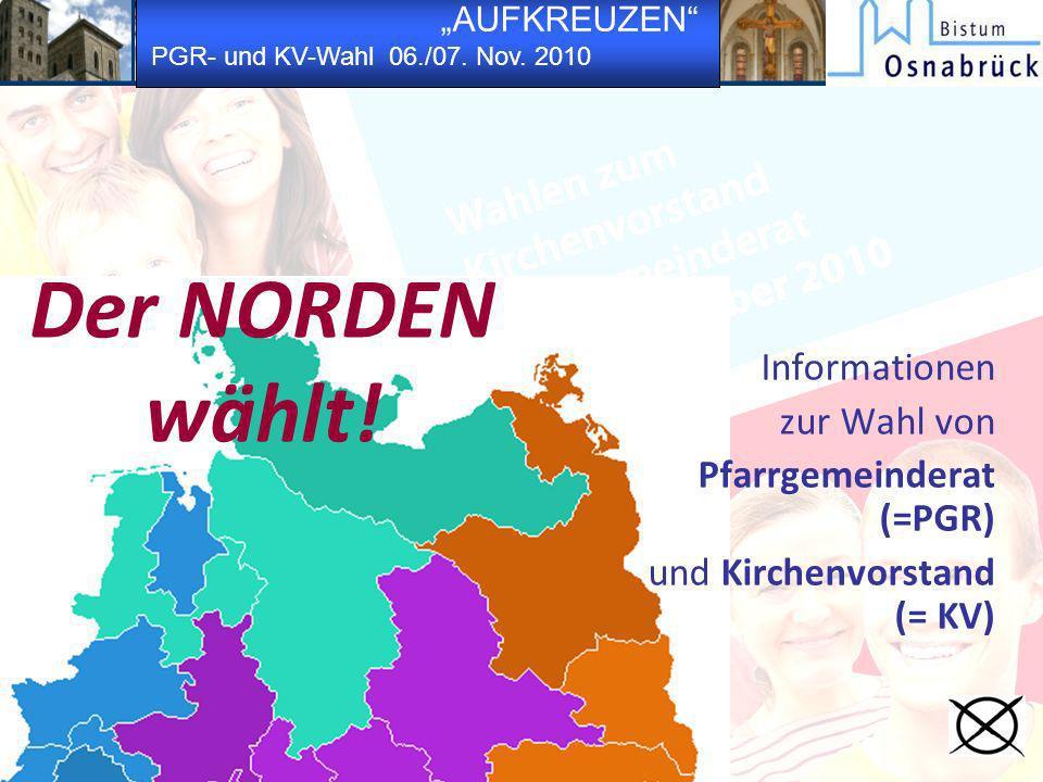Der NORDEN wählt! Informationen zur Wahl von Pfarrgemeinderat (=PGR)