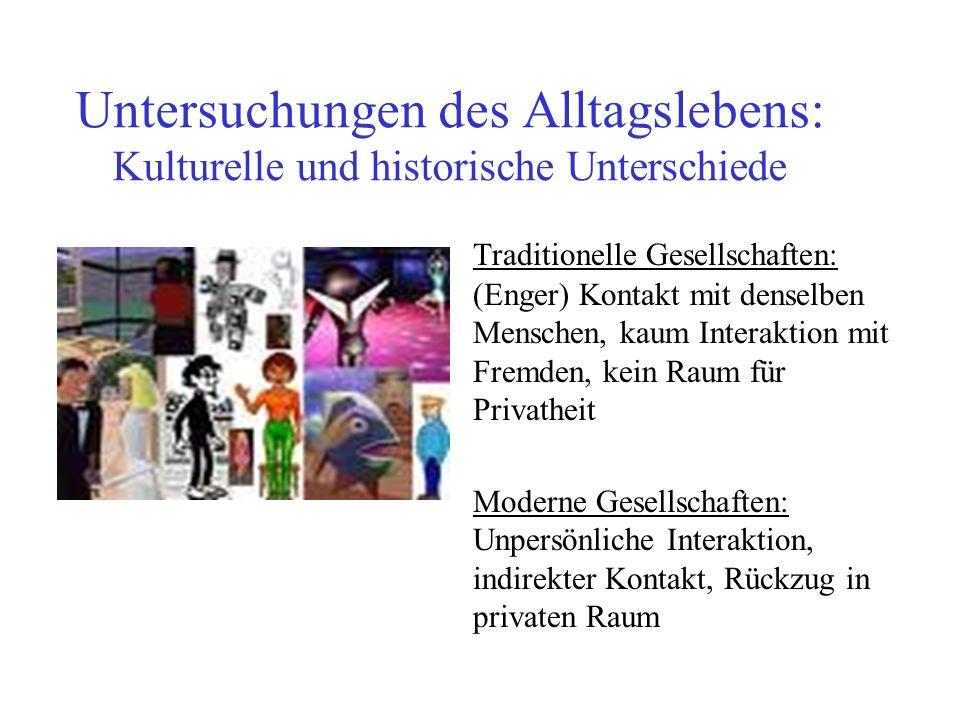 Untersuchungen des Alltagslebens: Kulturelle und historische Unterschiede