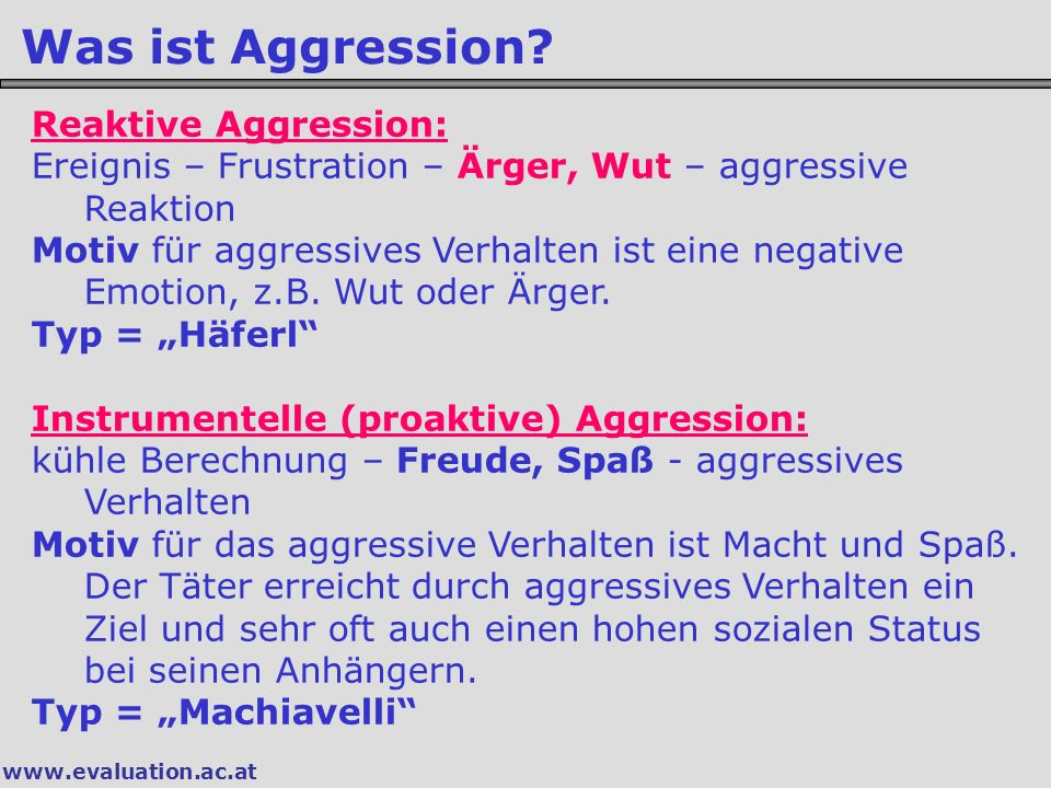 Was ist Aggression Reaktive Aggression: