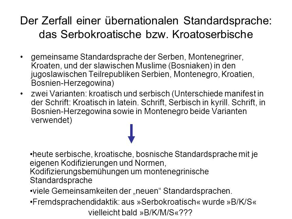 Der Zerfall einer übernationalen Standardsprache: das Serbokroatische bzw. Kroatoserbische