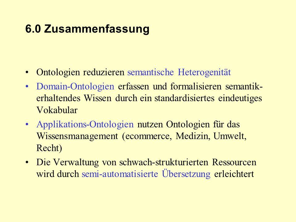 6.0 Zusammenfassung Ontologien reduzieren semantische Heterogenität