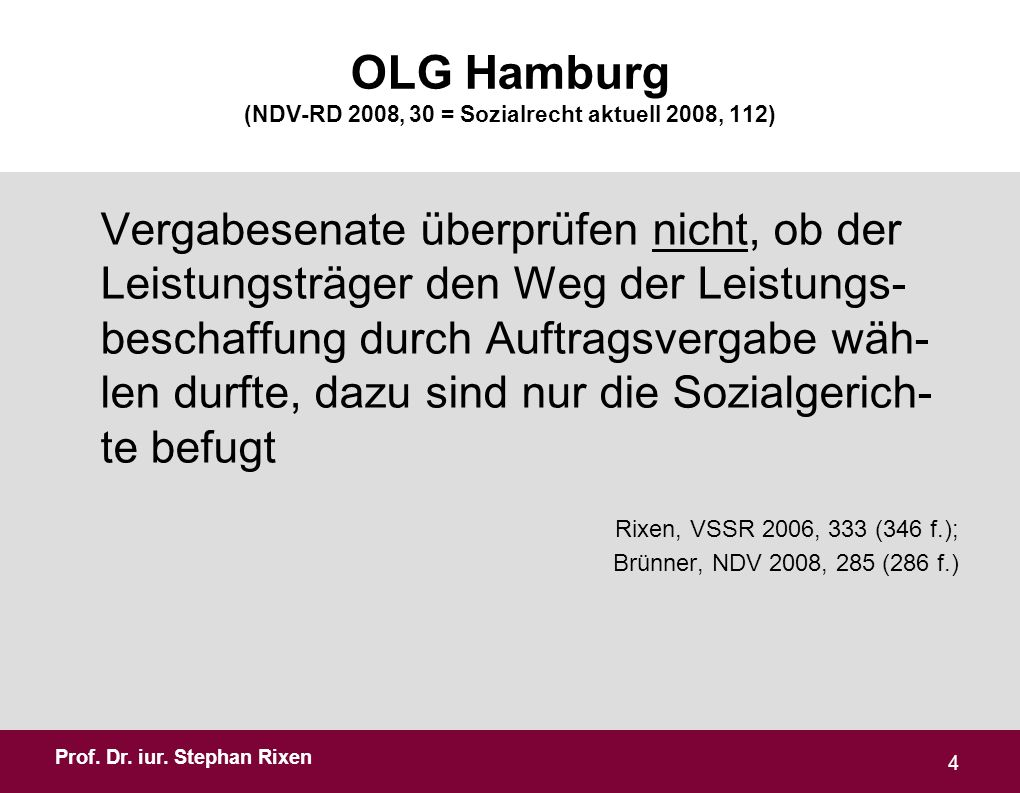 OLG Hamburg (NDV-RD 2008, 30 = Sozialrecht aktuell 2008, 112)