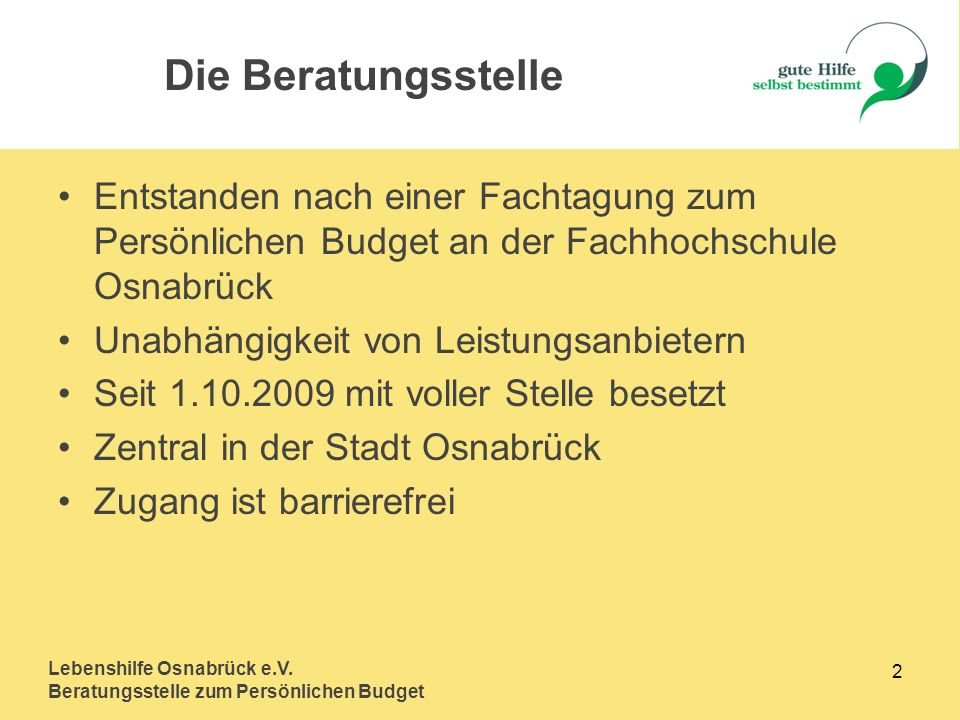Die Beratungsstelle Entstanden nach einer Fachtagung zum Persönlichen Budget an der Fachhochschule Osnabrück.