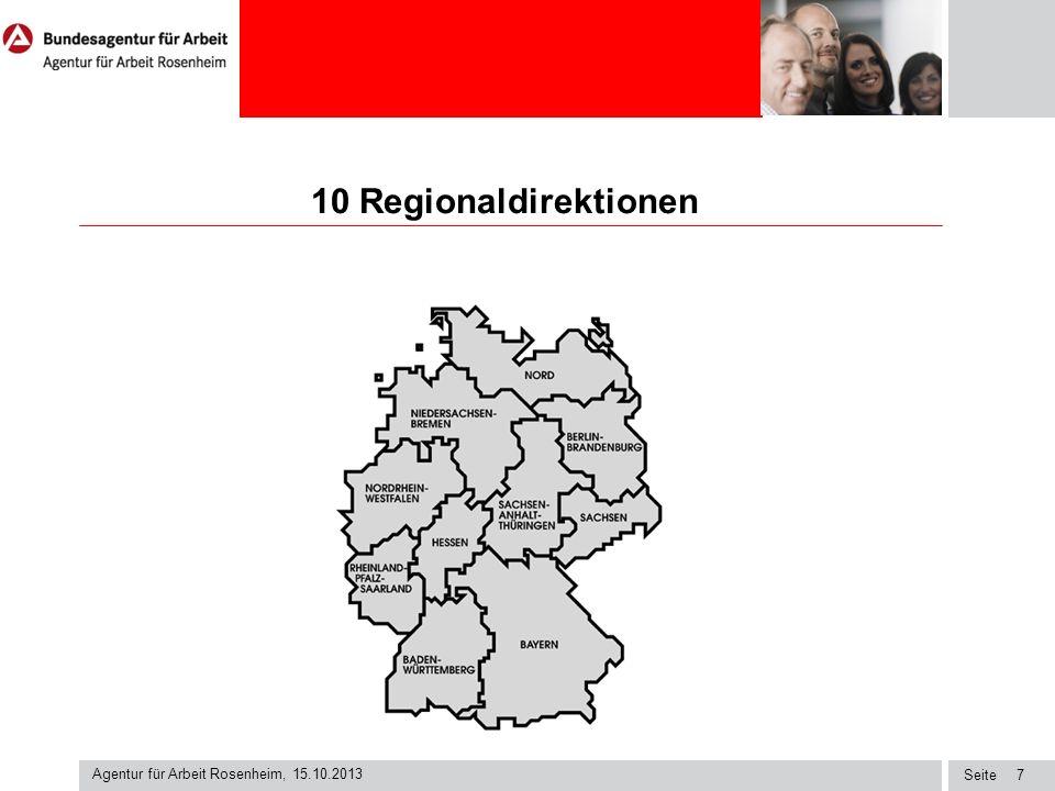 10 Regionaldirektionen Agentur für Arbeit Rosenheim, 15.10.2013