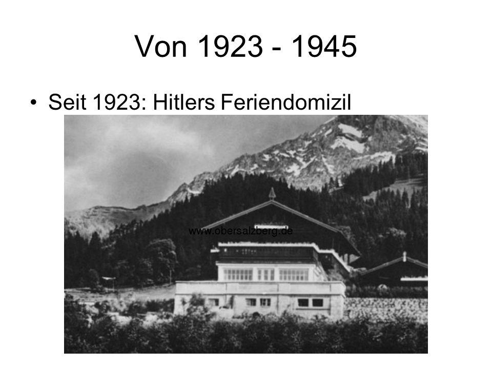 Von 1923 - 1945 Seit 1923: Hitlers Feriendomizil
