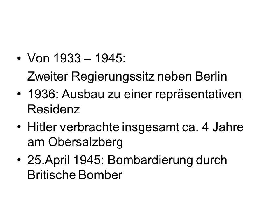 Von 1933 – 1945: Zweiter Regierungssitz neben Berlin. 1936: Ausbau zu einer repräsentativen Residenz.
