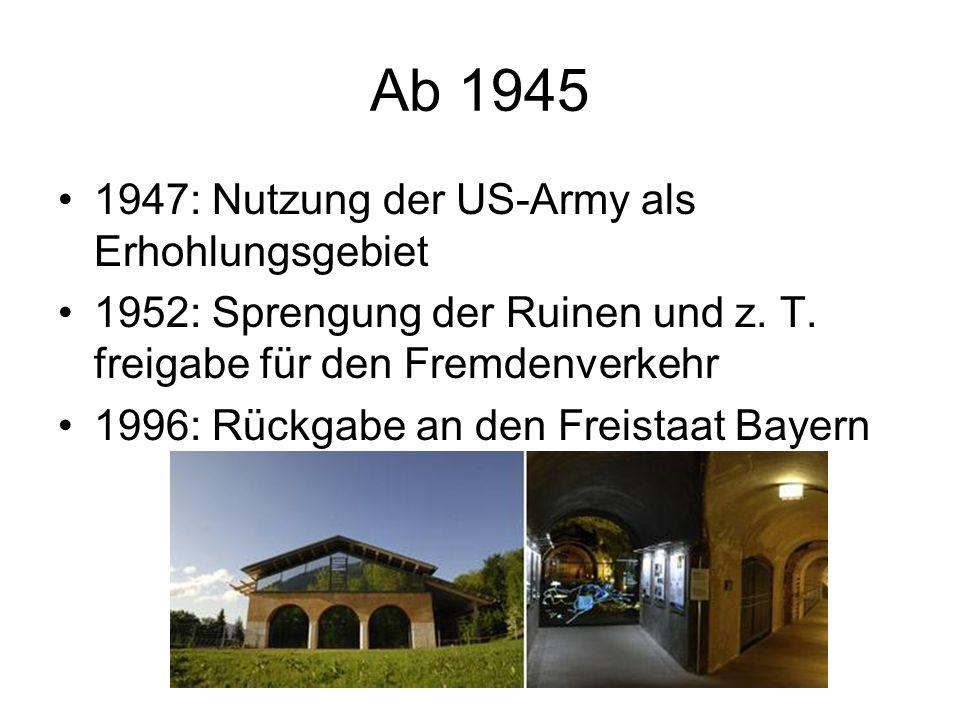 Ab 1945 1947: Nutzung der US-Army als Erhohlungsgebiet
