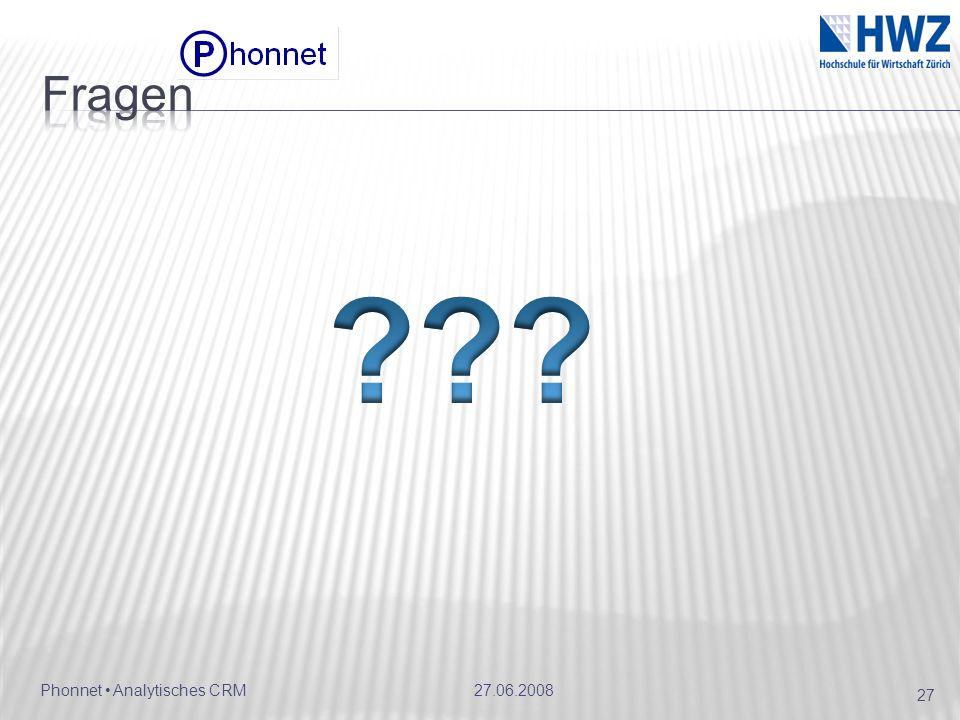 Fragen Phonnet • Analytisches CRM 27.06.2008