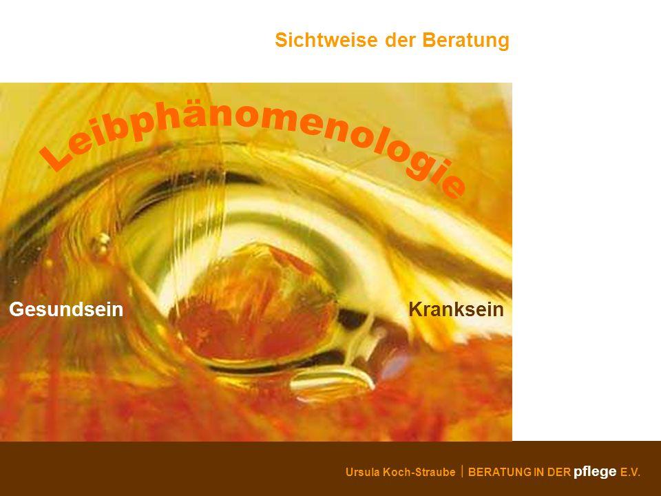 Leibphänomenologie Sichtweise der Beratung Gesundsein Kranksein