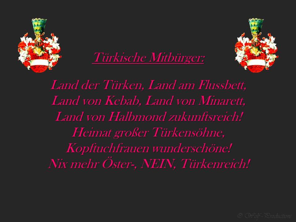 Land der Türken, Land am Flussbett, Land von Kebab, Land von Minarett,
