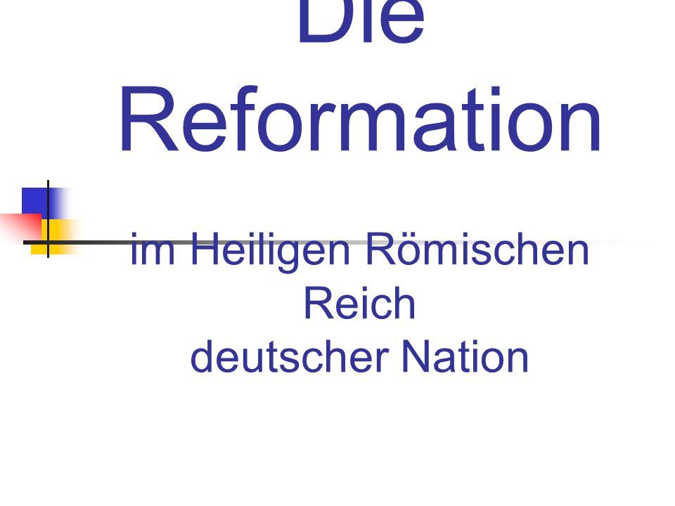 Die Reformation im Heiligen Römischen Reich deutscher Nation