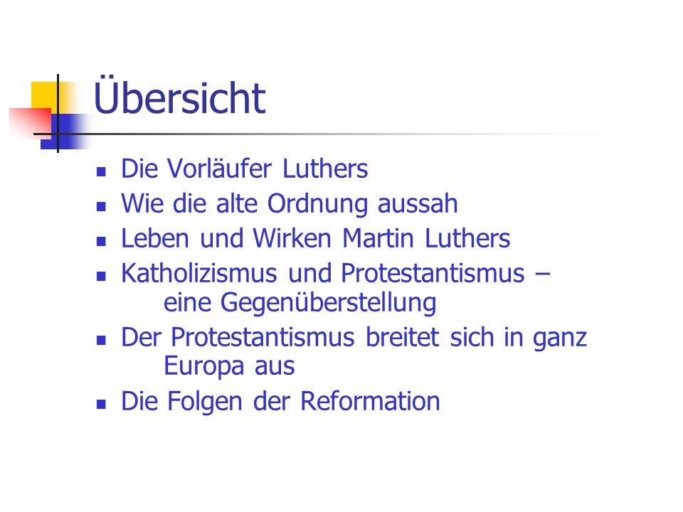 Übersicht Die Vorläufer Luthers Wie die alte Ordnung aussah