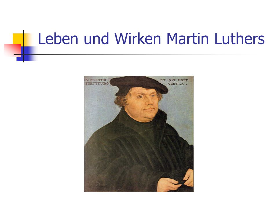 Leben und Wirken Martin Luthers