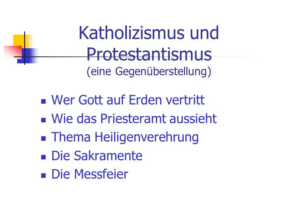 Katholizismus und Protestantismus (eine Gegenüberstellung)