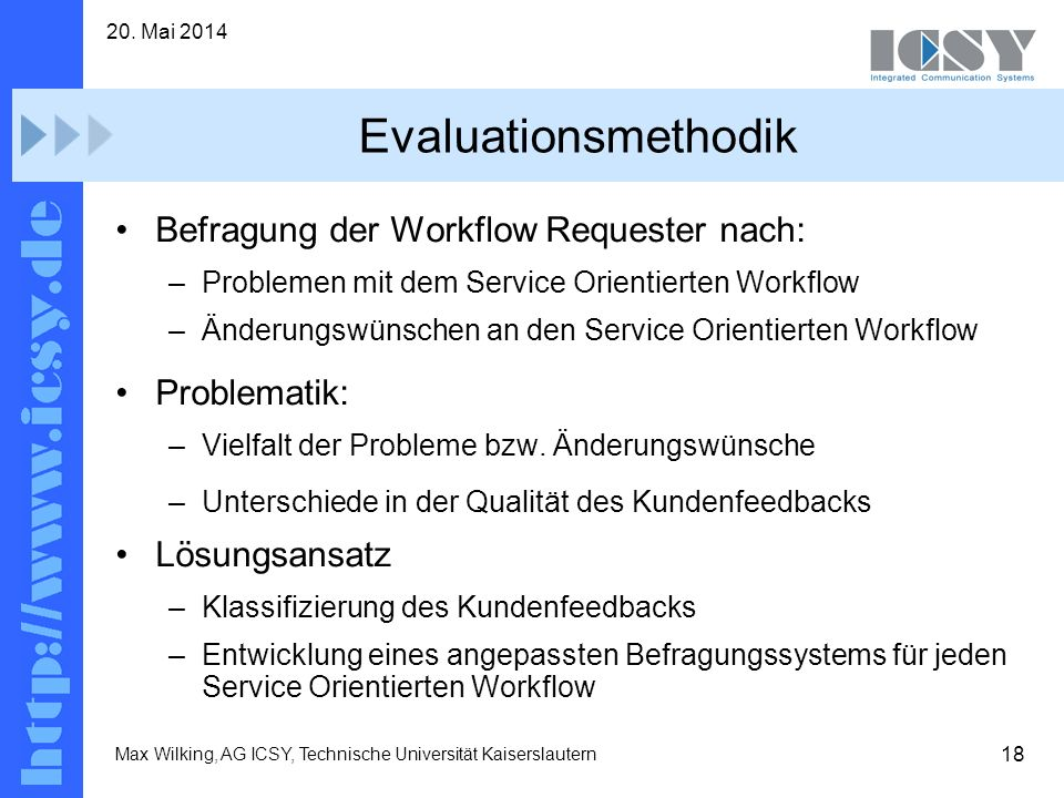 Evaluationsmethodik Befragung der Workflow Requester nach: