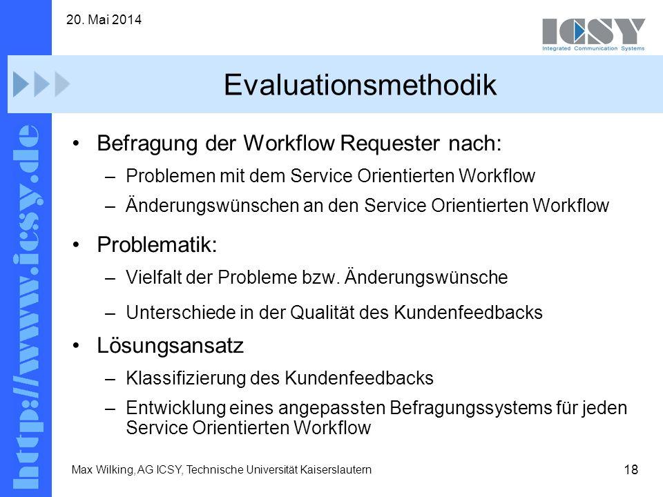 Evaluationsmethodik Befragung der Workflow Requester nach: