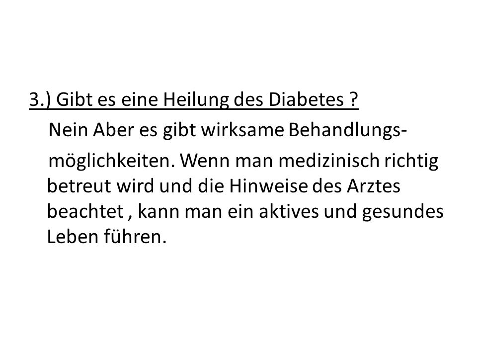 3. ) Gibt es eine Heilung des Diabetes