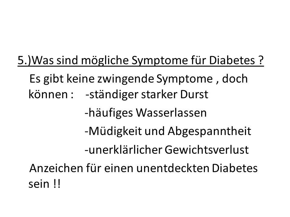5. )Was sind mögliche Symptome für Diabetes