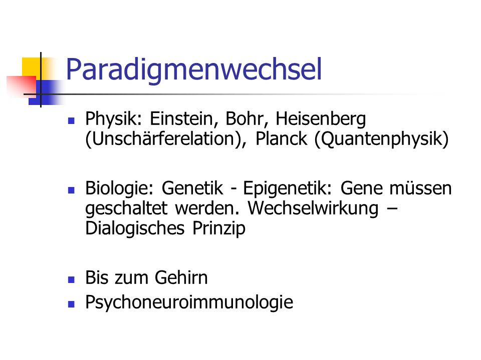 Paradigmenwechsel Physik: Einstein, Bohr, Heisenberg (Unschärferelation), Planck (Quantenphysik)