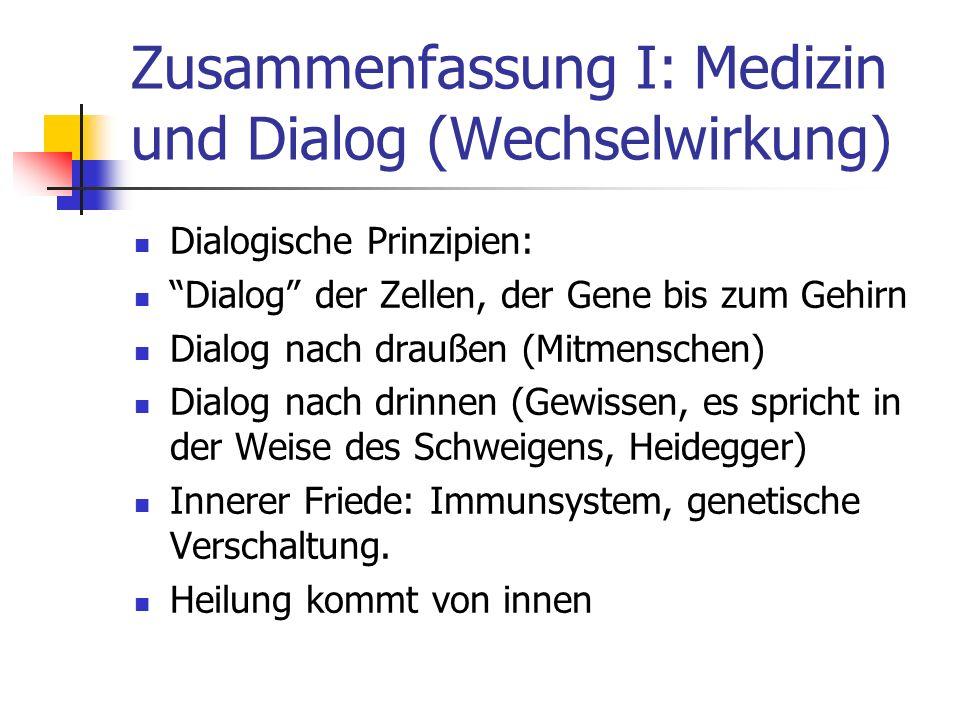 Zusammenfassung I: Medizin und Dialog (Wechselwirkung)