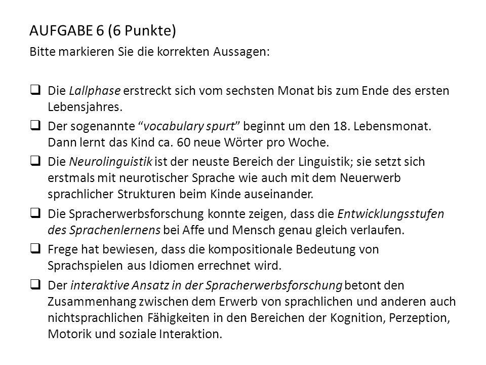 AUFGABE 6 (6 Punkte) Bitte markieren Sie die korrekten Aussagen: