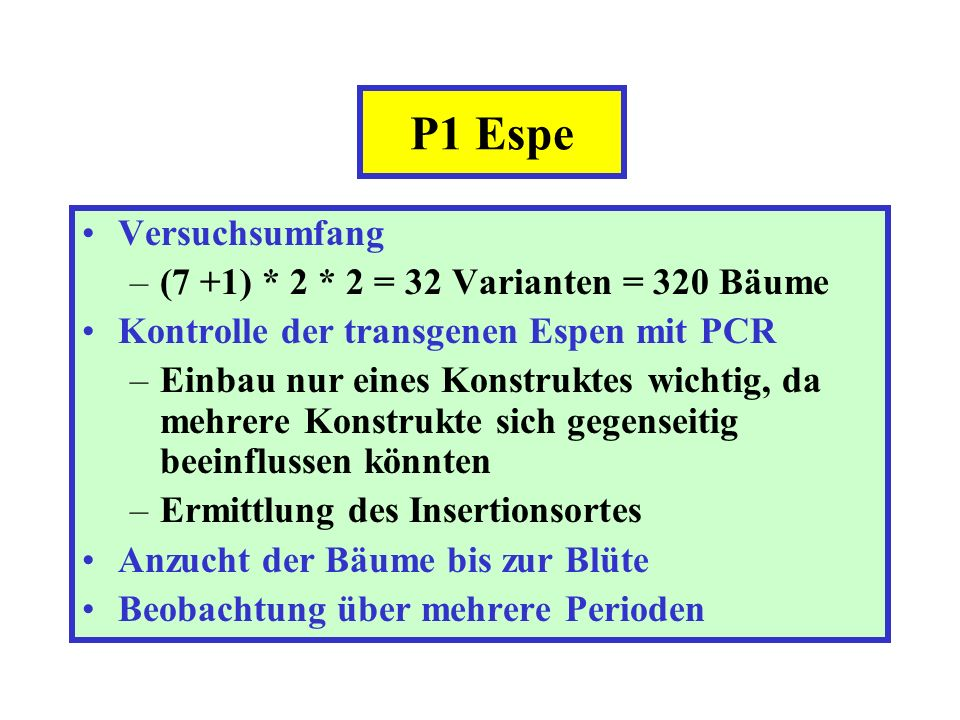 P1 Espe Versuchsumfang (7 +1) * 2 * 2 = 32 Varianten = 320 Bäume
