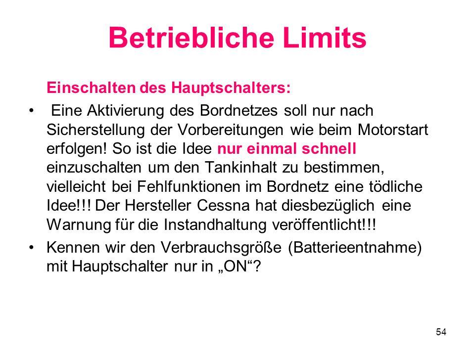 Betriebliche Limits Einschalten des Hauptschalters: