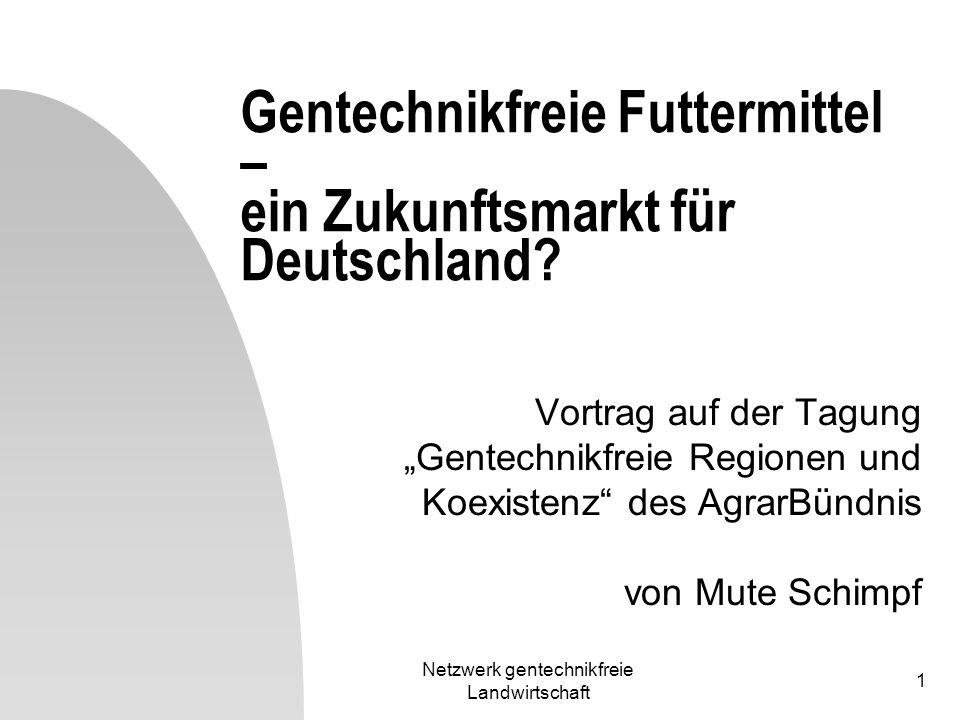 Gentechnikfreie Futtermittel – ein Zukunftsmarkt für Deutschland