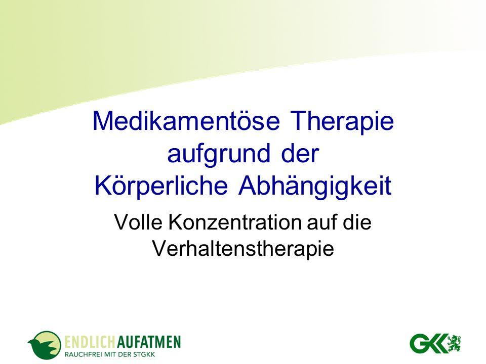 Medikamentöse Therapie aufgrund der Körperliche Abhängigkeit