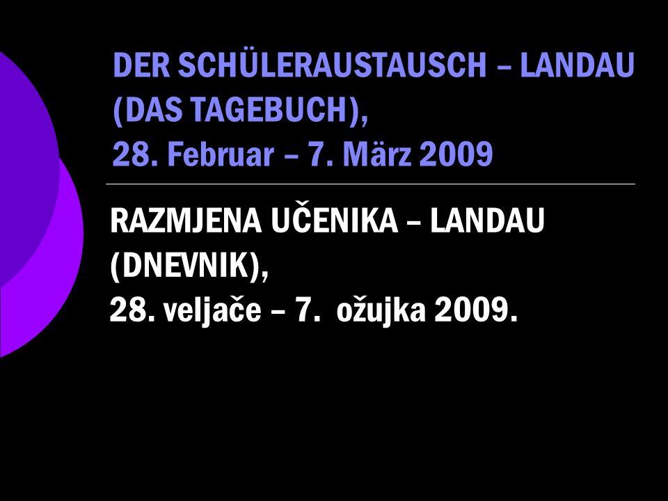RAZMJENA UČENIKA – LANDAU (DNEVNIK), 28. veljače – 7. ožujka 2009.