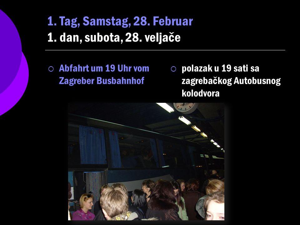 1. Tag, Samstag, 28. Februar 1. dan, subota, 28. veljače