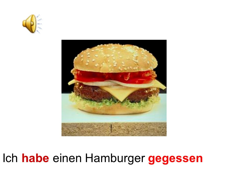 Ich habe einen Hamburger gegessen