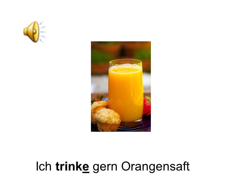 Ich trinke gern Orangensaft